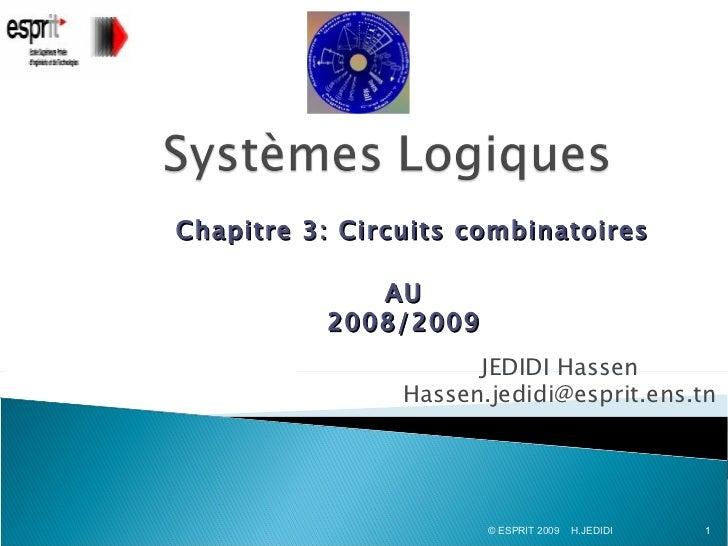 Chapitre 3: Circuits combinatoires             AU          2008/2009                      JEDIDI Hassen                Has...