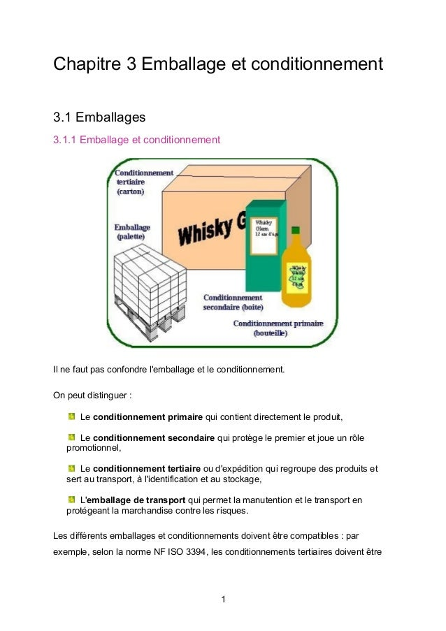 Chapitre 3 Emballage et conditionnement 3.1 Emballages 3.1.1 Emballage et conditionnement Il ne faut pas confondre l'embal...
