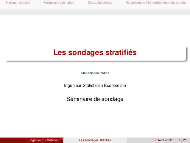 Principe, objectifs Formules d'estimation Choix des strates Répartition de l'échantillon entre les strates Les sondages st...