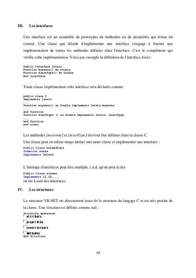 10 III. Les interfaces Une interface est un ensemble de prototypes de méthodes ou de propriétés qui forme un contrat. Une ...