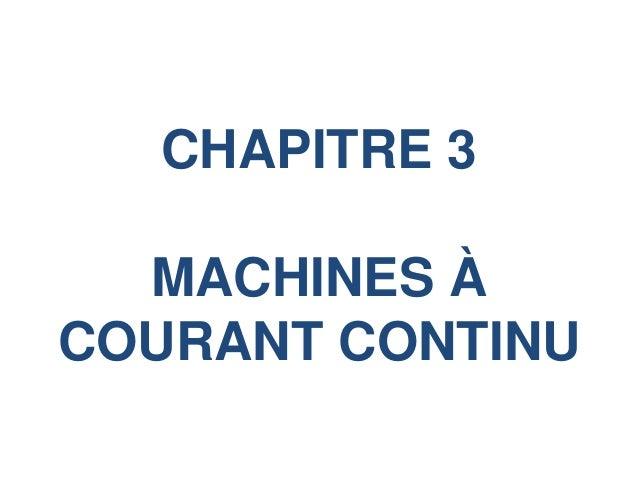 CHAPITRE 3 MACHINES À COURANT CONTINU