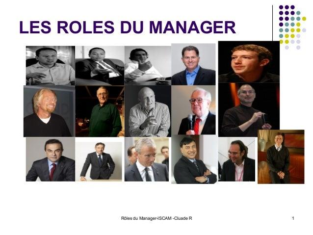 Rôles du Manager-ISCAM -Cluade R 1 LES ROLES DU MANAGER