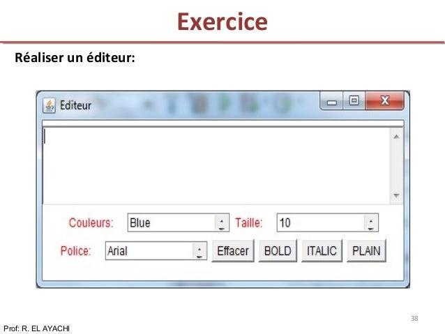 Réaliser un éditeur: Exercice Prof: R. EL AYACHI 38