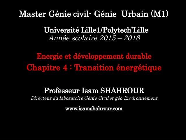 Master Génie civil- Génie Urbain (M1) Université Lille1/Polytech'Lille Année scolaire 2015 – 2016 Energie et développement...