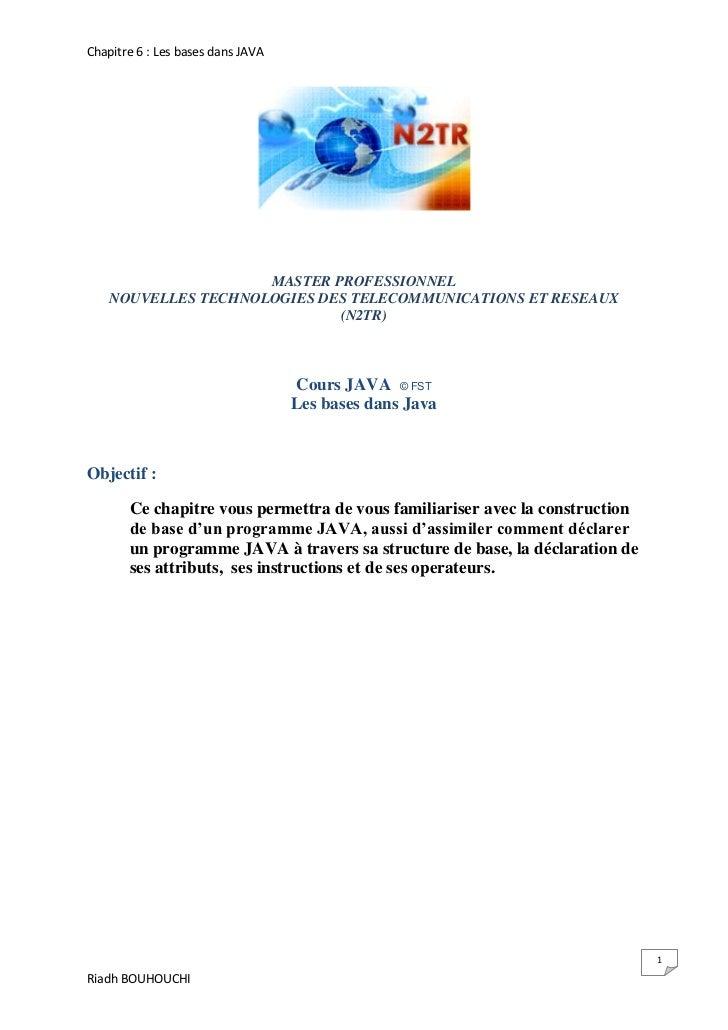 Chapitre 6 : Les bases dans JAVA                     MASTER PROFESSIONNEL    NOUVELLES TECHNOLOGIES DES TELECOMMUNICATIONS...