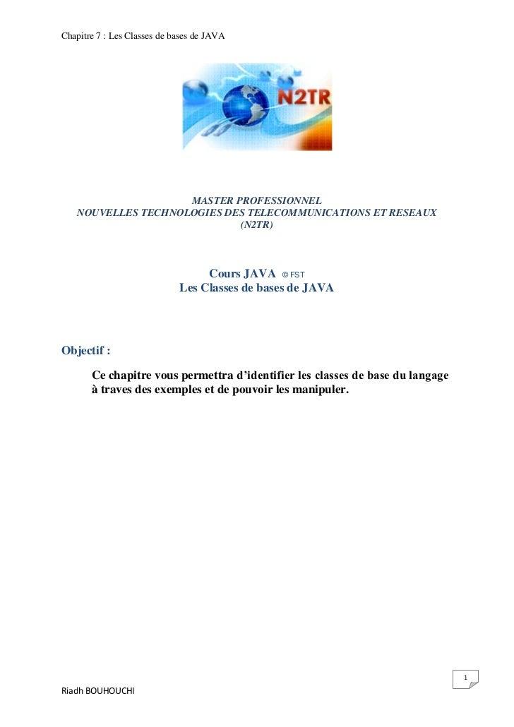 Chapitre 7 : Les Classes de bases de JAVA                    MASTER PROFESSIONNEL   NOUVELLES TECHNOLOGIES DES TELECOMMUNI...