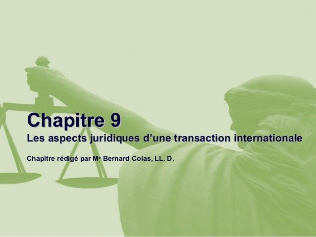 Chapitre 9Chapitre 9 Les aspects juridiques d'une transaction internationaleLes aspects juridiques d'une transaction inter...