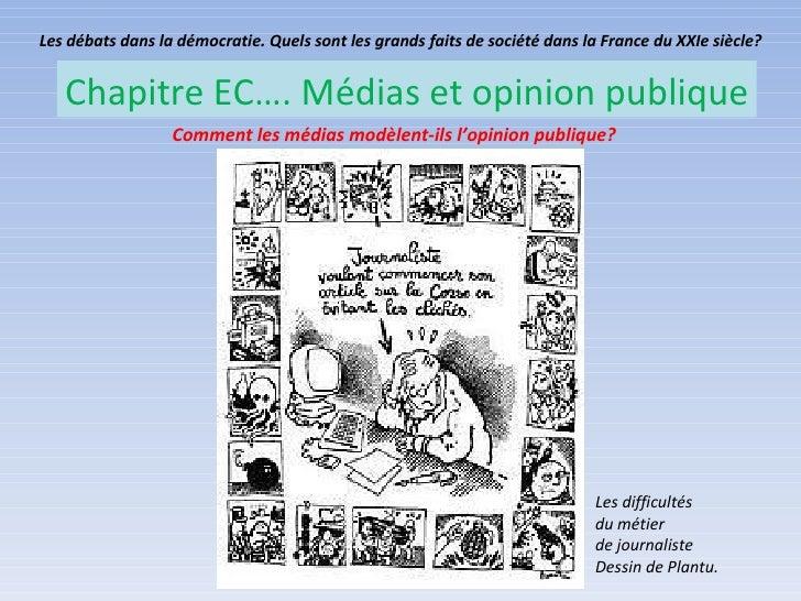 Les débats dans la démocratie. Quels sont les grands faits de société dans la France du XXIe siècle?   Chapitre EC…. Média...