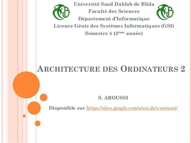 Université Saad Dahlab de Blida Faculté des Sciences Département d'Informatique Licence Génie des Systèmes Informatiques (...