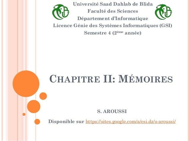CHAPITRE II: MÉMOIRES Université Saad Dahlab de Blida Faculté des Sciences Département d'Informatique Licence Génie des Sy...