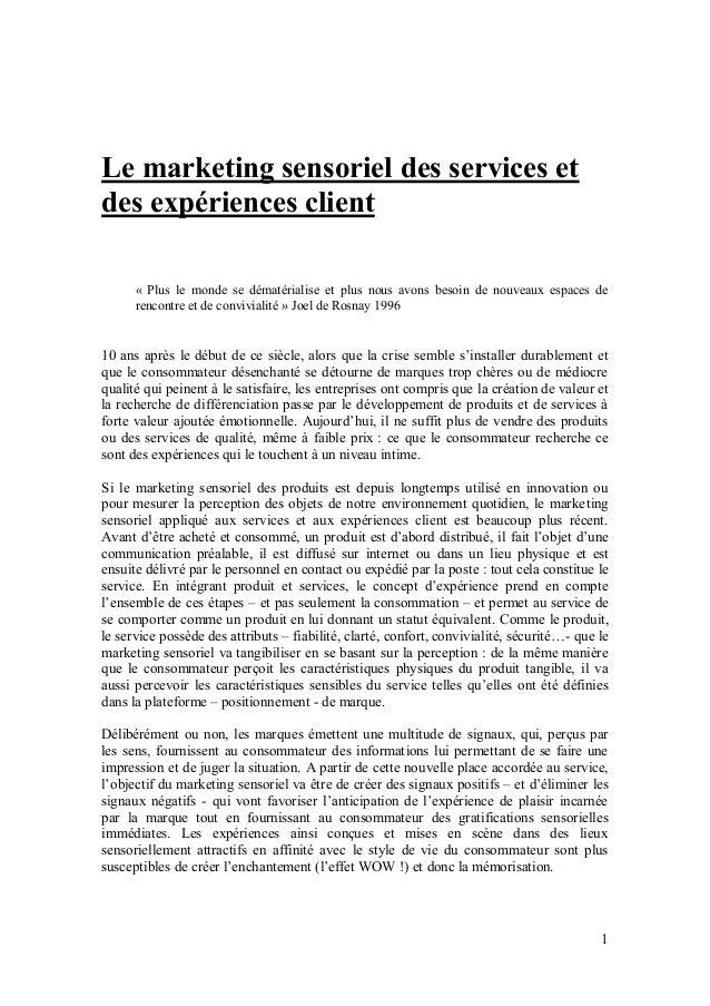 Le marketing sensoriel des services etdes expériences client      « Plus le monde se dématérialise et plus nous avons beso...