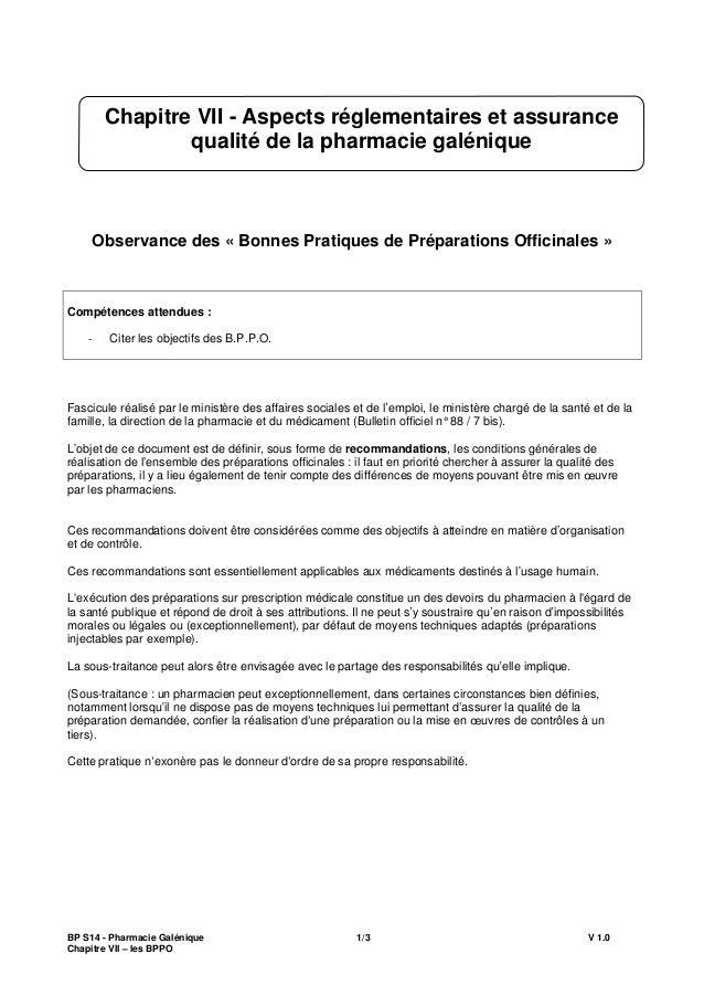BP S14 - Pharmacie Galénique 1/3 V 1.0 Chapitre VII les BPPO Observance des « Bonnes Pratiques de Préparations Officinales...