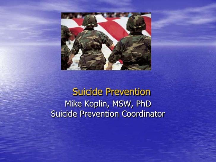 Suicide Prevention<br />Mike Koplin, MSW, PhD<br />Suicide Prevention Coordinator<br />