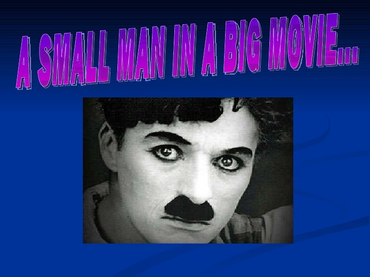 A SMALL MAN IN A BIG MOVIE...