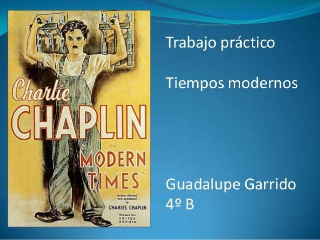 Trabajo prácticoTiempos modernosGuadalupe Garrido4º B