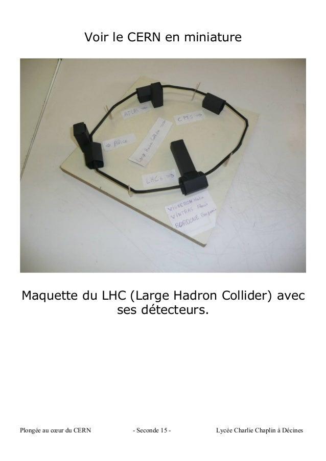 Voir le CERN en miniature Maquette du LHC (Large Hadron Collider) avec ses détecteurs. Plongée au cœur du CERN - Seconde 1...
