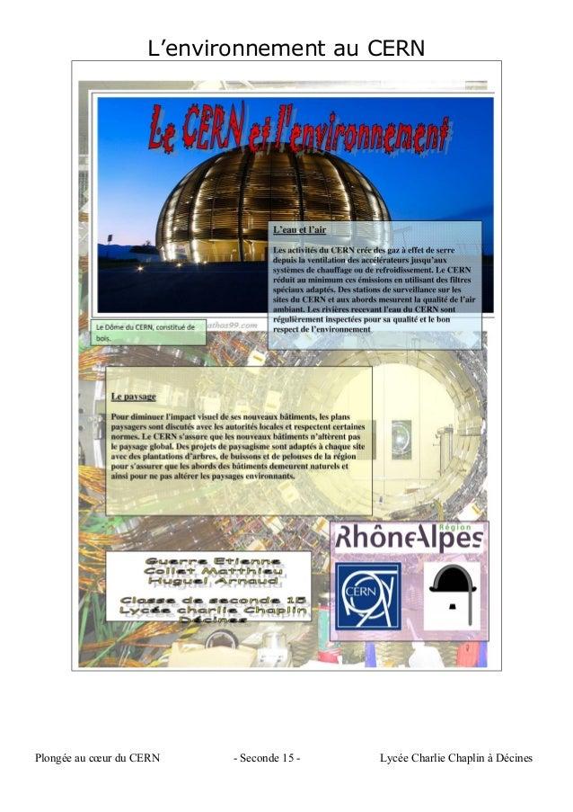L'environnement au CERN Plongée au cœur du CERN - Seconde 15 - Lycée Charlie Chaplin à Décines