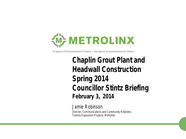 Chaplin Grout Plant and Headwall Construction Spring 2014 Councillor Stintz Briefing February 3, 2014 Jamie Robinson  Dire...