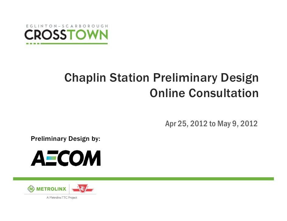 Chaplin Station Preliminary Design                         Online Consultation                           Apr 25, 2012 to M...