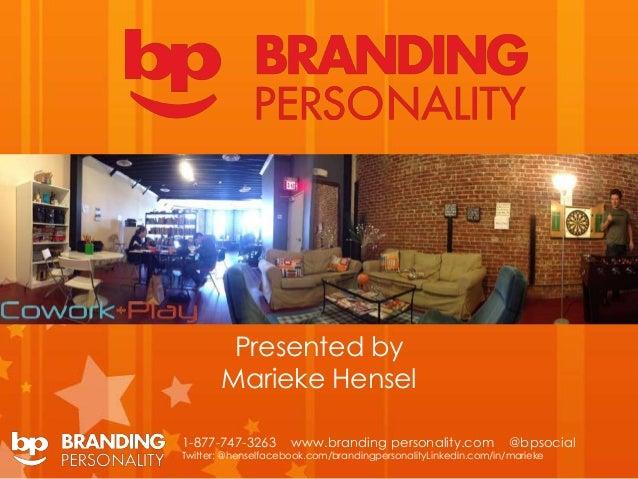 1-877-747-3263 www.branding personality.com @bpsocial Twitter: @henselfacebook.com/brandingpersonalityLinkedin.com/in/mari...