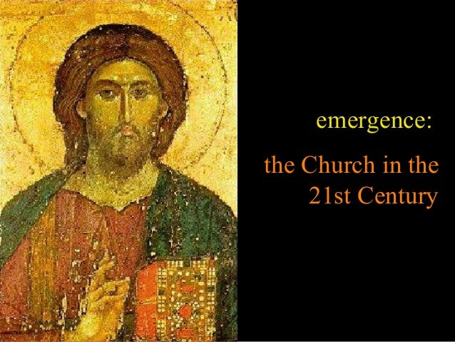 emergence:the Church in the    21st Century