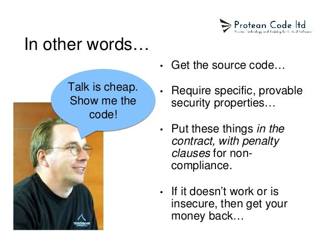 In other words… • Get the source code… • Require specific, provable security properties… • Put these things in the contrac...