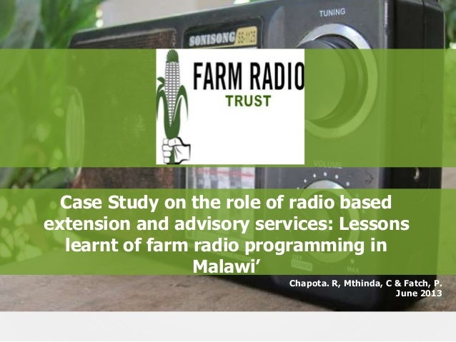 Case Study on the role of radio based extension and advisory services: Lessons learnt of farm radio programming in Malawi'...