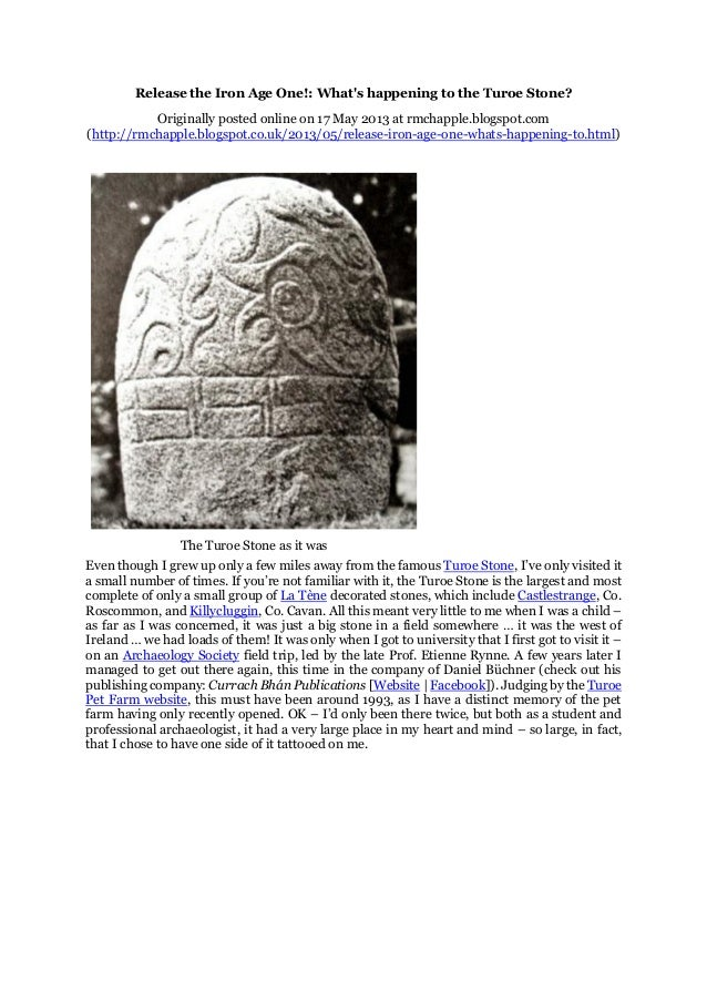 Release the Iron Age One!: What's happening to the Turoe Stone? Originally posted online on 17 May 2013 at rmchapple.blogs...
