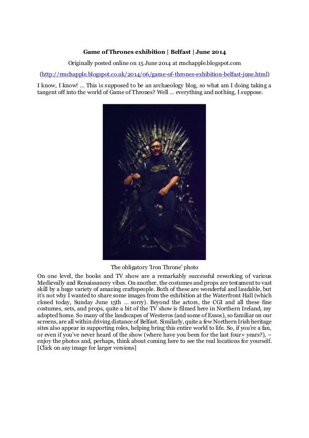Game of Thrones exhibition | Belfast | June 2014 Originally posted online on 15 June 2014 at rmchapple.blogspot.com (http:...