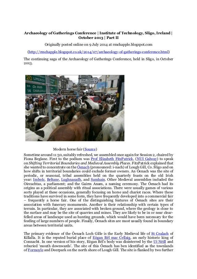 Archaeology of Gatherings Conference | Institute of Technology, Sligo, Ireland | October 2013 | Part II Originally posted ...