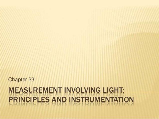 Chapter 23MEASUREMENT INVOLVING LIGHT:PRINCIPLES AND INSTRUMENTATION