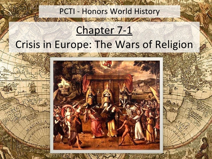 Chapter 7-1 Crisis in Europe: The Wars of Religion PCTI - Honors World History