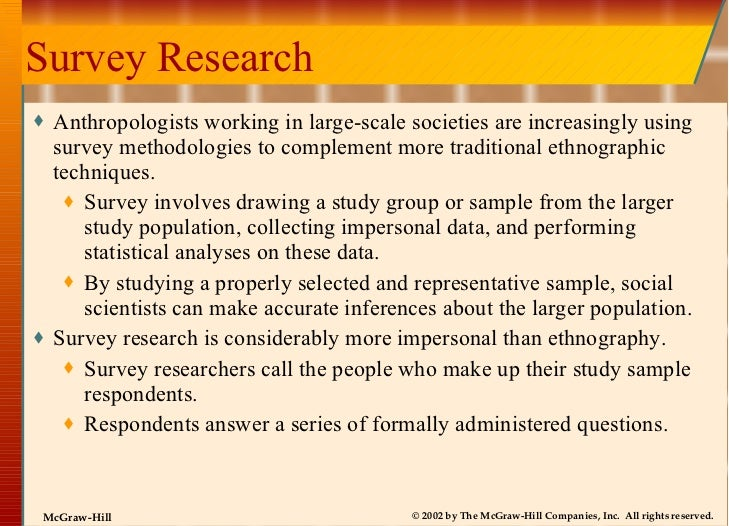 Survey Research <ul><li>Anthropologists working in large-scale societies are increasingly using survey methodologies to co...