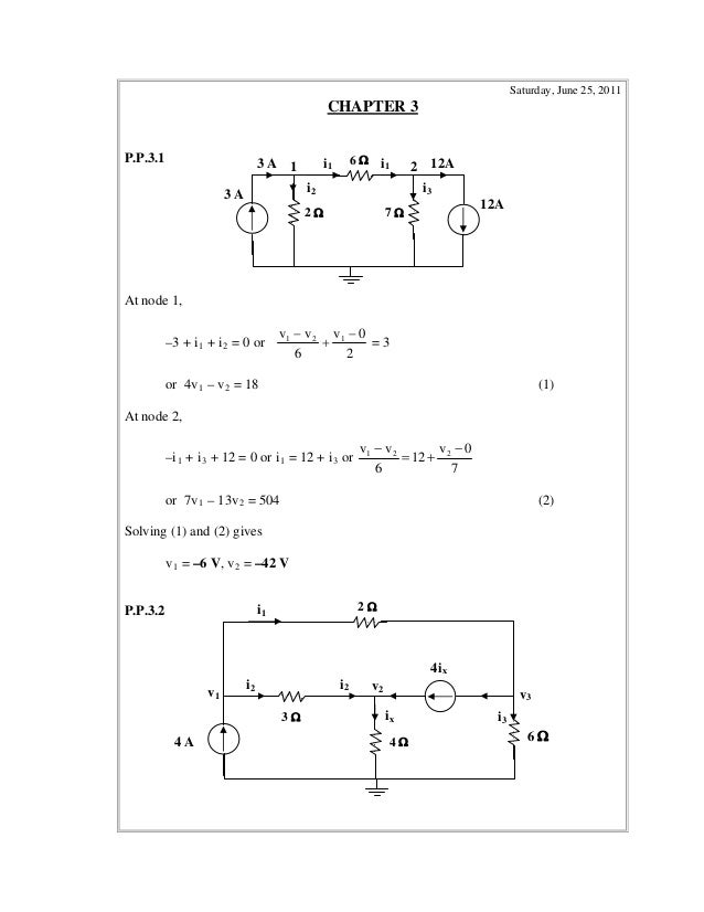 Saturday, June 25, 2011 CHAPTER 3 P.P.3.1 6 3 A At node 1, –3 + i1 + i2 = 0 or 2 0v 6 vv 121    = 3 or 4v1 – v2 = 18 (...