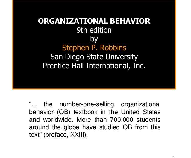 ORGANIZATIONAL BEHAVIOR             9th edition                  by         Stephen P. Robbins     San Diego State Univers...