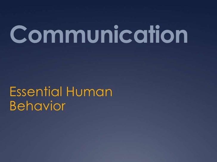Communication<br />Essential Human Behavior<br />