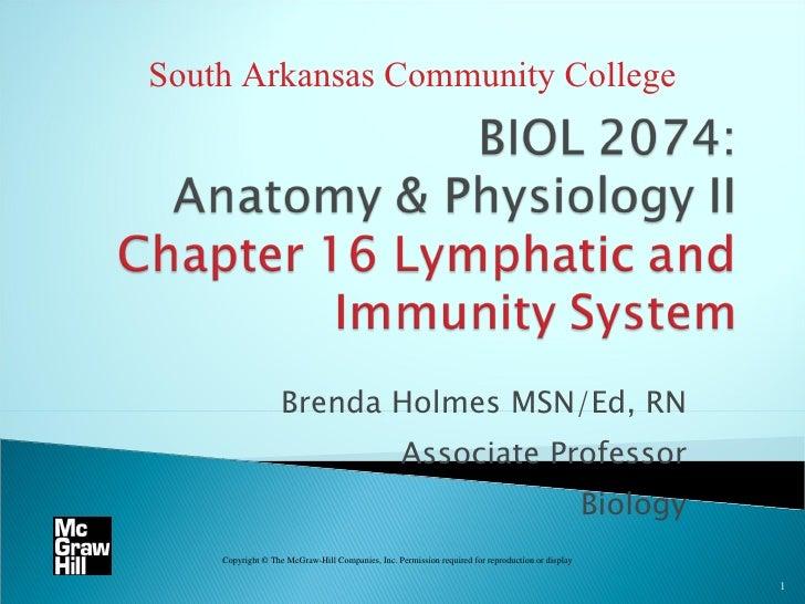 Brenda Holmes MSN/Ed, RN Associate Professor Biology South Arkansas Community College Copyright © The McGraw-Hill Companie...