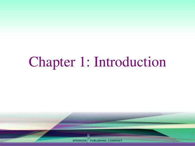 Copyright © Springer Publishing Company, LLC. All Rights Reserved. Chapter 1: Introduction 1