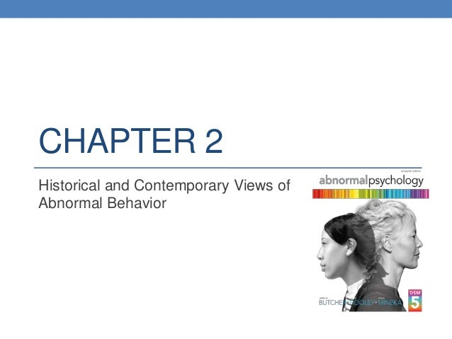 CHAPTER 2 Historical and Contemporary Views of Abnormal Behavior