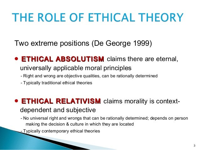 "the theory of ethical relativism 1 ethical relativism 1 ethical relativism: in this lecture, we will discuss a moral theory called ethical relativism (sometimes called ""cultural relativism"") ethical relativism: an action."