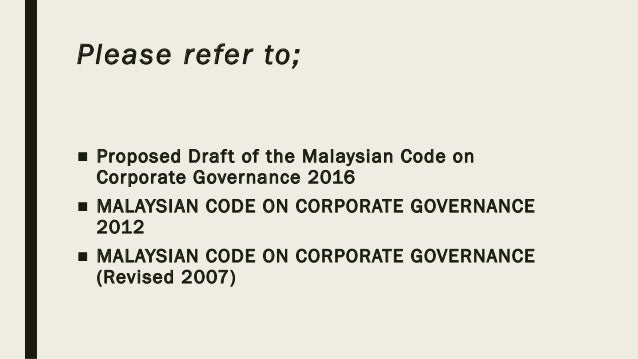 "malaysian code on corporate governance 2012 Governance 2017 a new malaysian code on corporate governance 2017 ("" mccg "") was released by the securities commission malaysia and takes effect on the 26 april 2017, replacing the 2012 code."