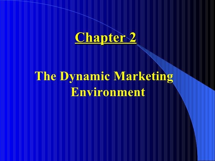 Chapter 2The Dynamic Marketing     Environment