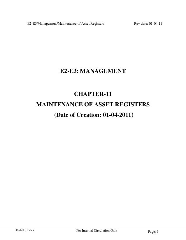 E2-E3/Management/Maintenance of Asset Registers Rev date: 01-04-11 Page: 1For Internal Circulation OnlyBSNL, India E2-E3: ...