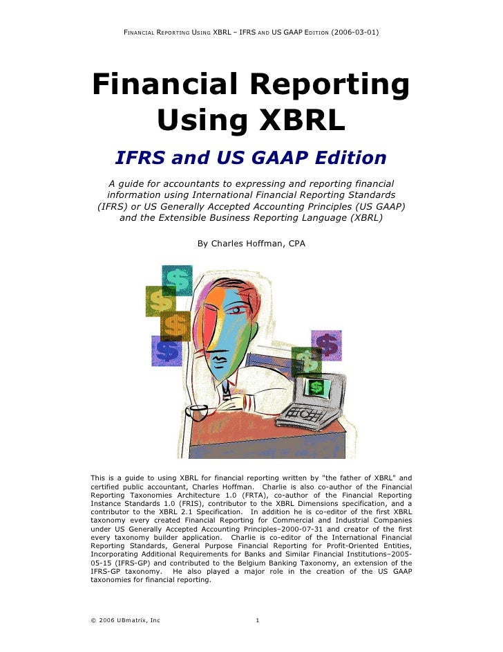 FINANCIAL REPORTING USING XBRL – IFRS AND US GAAP EDITION (2006-03-01)     Financial Reporting     Using XBRL        IFRS ...