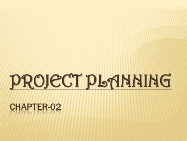 CHAPTER-02 PROJECT PLANNING