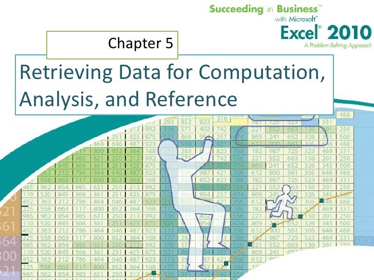 "XP                              Chapter 5      Retrieving Data for Computation,        Analysis, and Reference   ""I believ..."