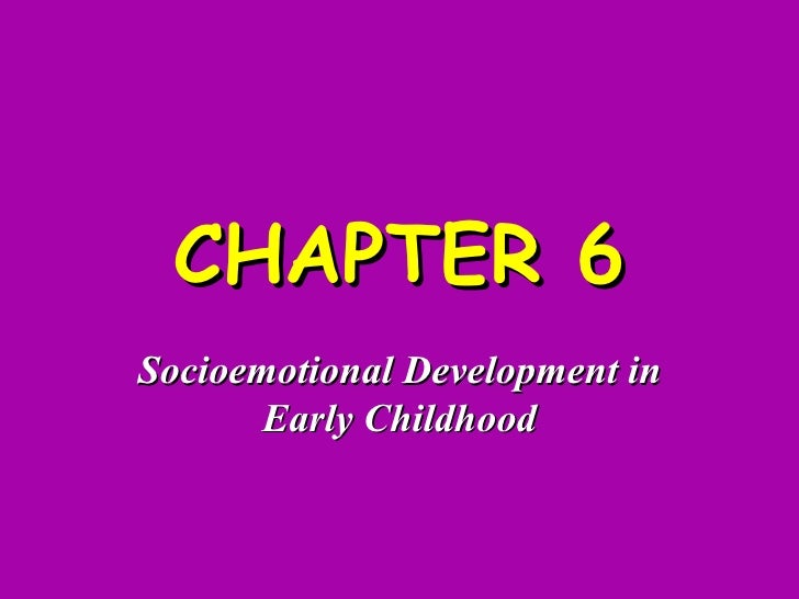 CHAPTER 6 Socioemotional Development in Early Childhood
