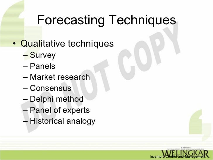 panel consensus forecasting Qualitative forecasting techniques an approach to forecasting that is based on intuitive or judgmental evaluation it is used generally when data are scarce, not available, or no longer relevant common types of qualitative techniques include: personal insight, sales force estimates, panel consensus, market.