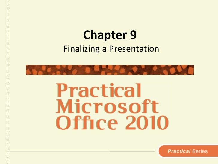 Chapter 9<br />Finalizing a Presentation<br />