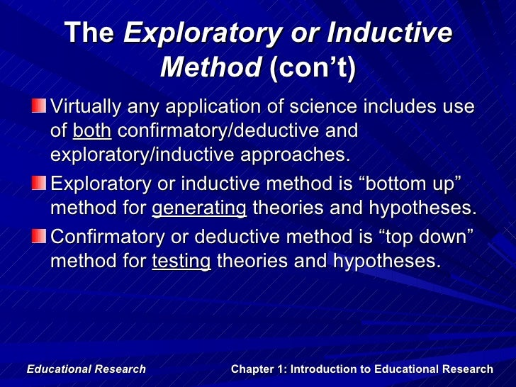 The Exploratory or Inductive            Method (con't)   Virtually any application of science includes use   of both confi...
